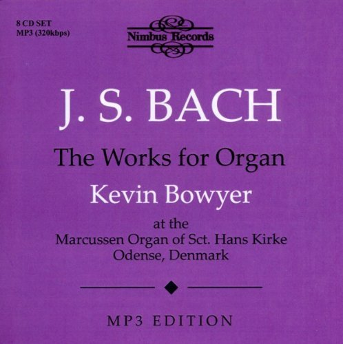 Johann Sebastian Bach Works For Organ Bowyer*kevin Org