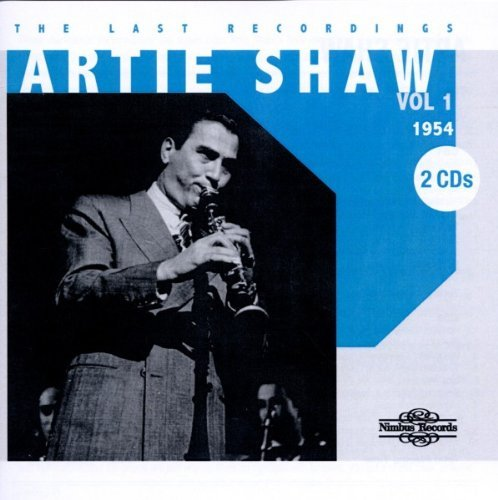 Artie Shaw Vol. 1 Last Recordings 1954 2 CD