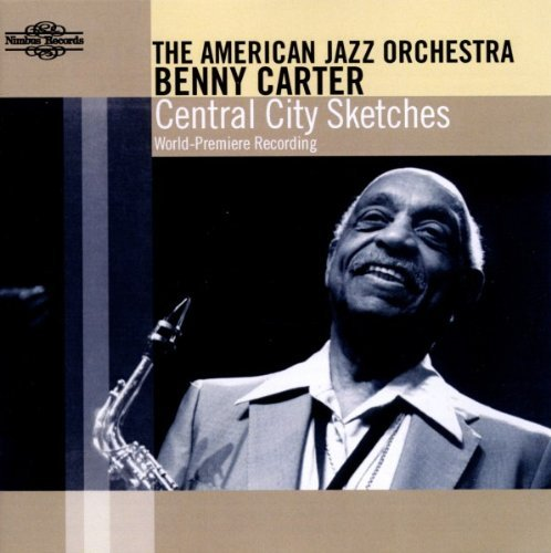 Benny & American Jazz Carter Central City Sketches