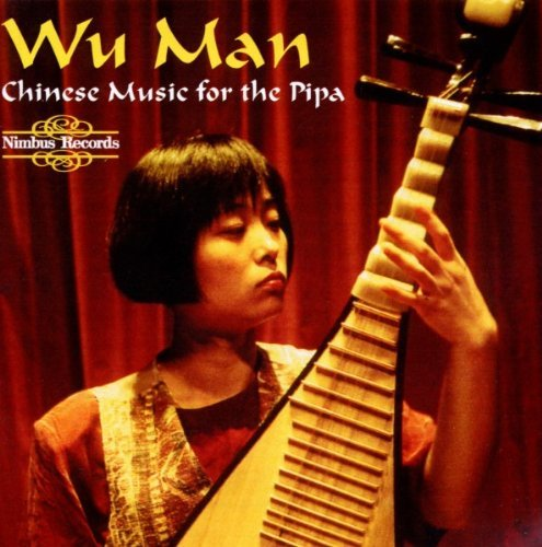 Wu Man Chinese Music For The Pipa