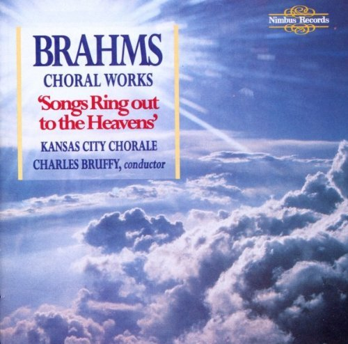 Johannes Brahms Songs Ring Out To The Heaven Bruffy Kansas City Chorale
