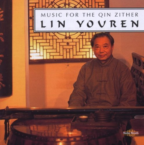 Lin Youren Music For The Quin Zither
