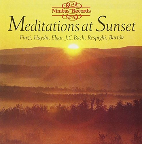 Meditations At Sunset Meditations At Sunset Finzi Bach Prokofiev Respighi Kodaly Haydn Elgar Boyce Grieg