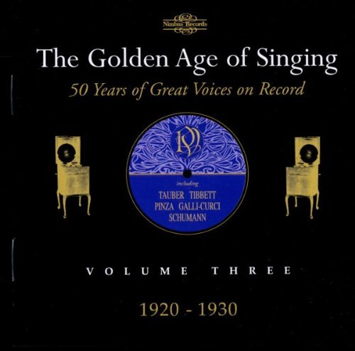 Golden Age Of Singing Vol. 3 1920 30 Pinza Tauber Tibbett &
