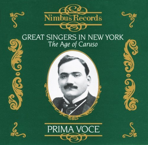 Great Singers In New York Operatic Arias (1906 1923) Caruso Destinn Mardones Amato