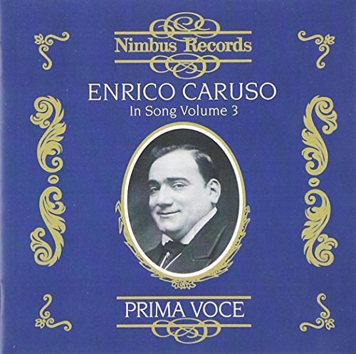 Enrico Caruso Enrico Caruso In Song Vol. 3