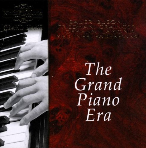 Grand Piano Era Grand Piano Era Vol. 1 Bauer Busoni Friedman +
