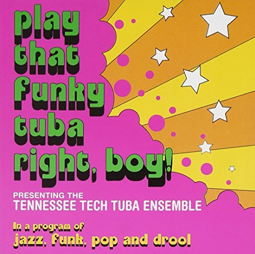 Tennessee Tech Tuba Ensemble Play That Funky Tuba Rightboy!