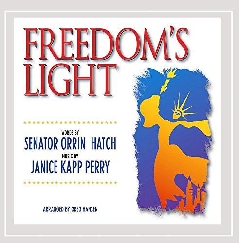 Hatch Orin & Janice Kapp Perry Freedom's Light
