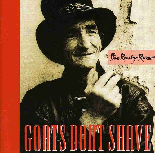 Goats Don't Shave Rusty Razor
