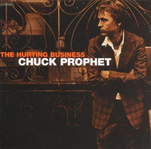 Chuck Prophet Hurting Business