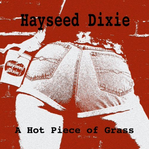 Hayseed Dixie Hot Piece Of Grass