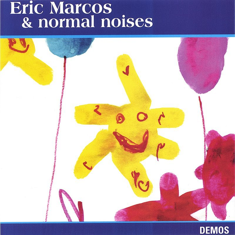 Eric Marcos & Normal Noises Demos