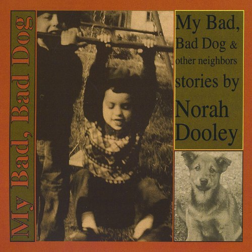 Norah Dooley My Bad Bad Dog & Other Neighbo