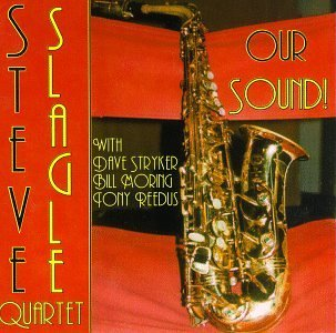 Steve Quartet Slagle Our Sound