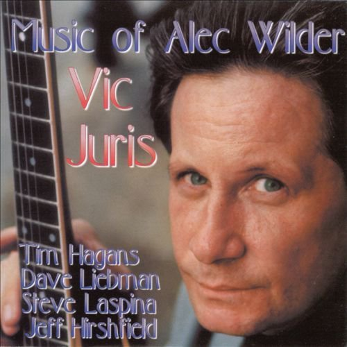 Vic Juris Music Of Alec Wilder