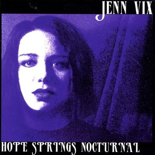 Jenn Vix Hope Springs Nocturnal