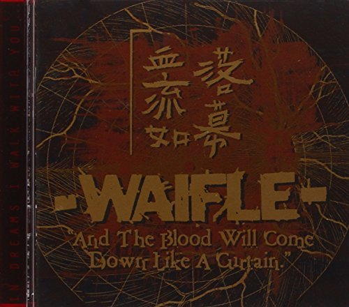 Waifle And The Blood Will Come Down L