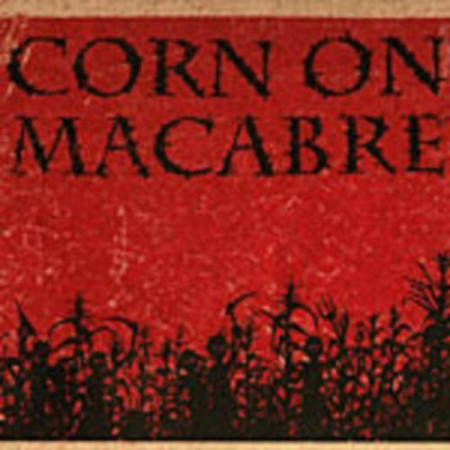 Corn On Macabre Chapters I & Ii With Deleted S