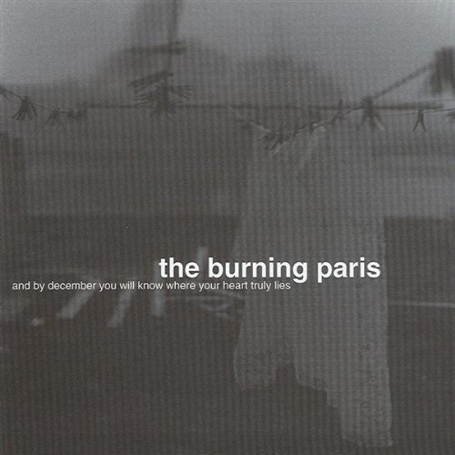 Burning Paris By December You Will Know Wher