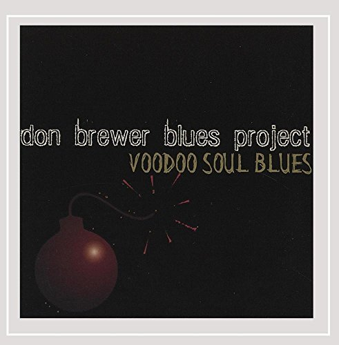 Don Brewer Blues Project Voodoo Soul Local
