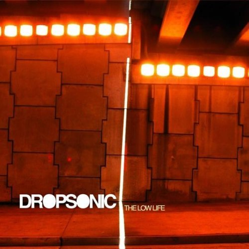 Dropsonic Low Life