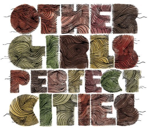 Other Girls Perfect Cities