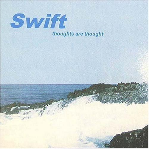 Swift Thoughts Are Thought