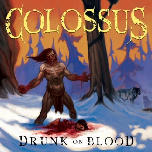 Colossus Drunk On Blood