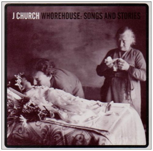 J Church Whorehouse Songs & Stories Import Gbr