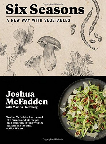 Joshua Mcfadden Six Seasons A New Way With Vegetables