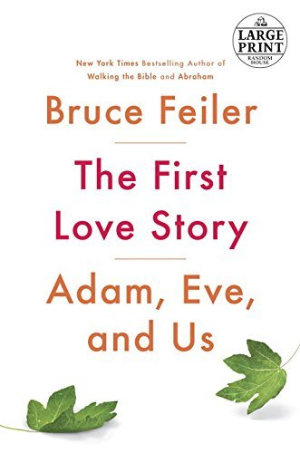 Bruce Feiler The First Love Story Adam Eve And Us Large Print