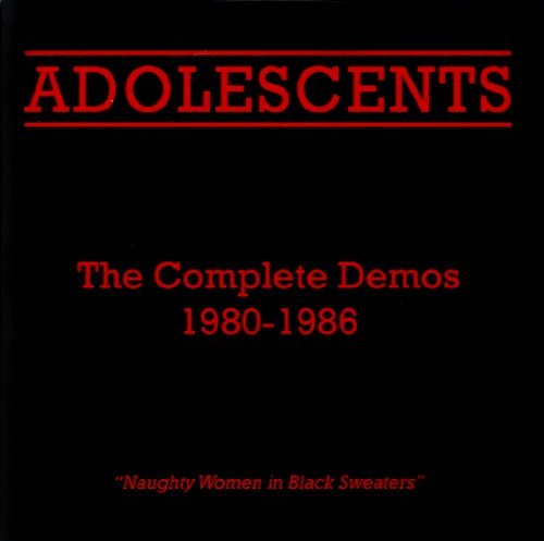 Adolescents Complete Demos 1980 1986