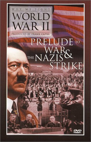Prelude To War & Nazis Strike Why We Fight World War Ii Clr Nr