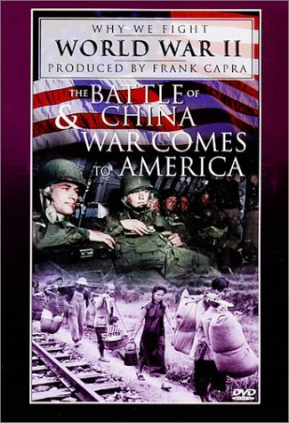 Battle Of China War Comes To A Why We Fight World War Ii Clr Nr