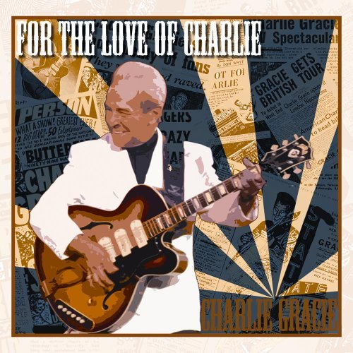 Charlie Gracie For The Love Of Charlie