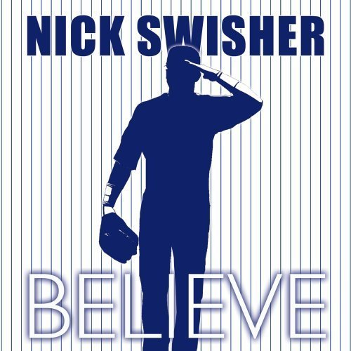 Nick Swisher Believe Feat. Barry Zito
