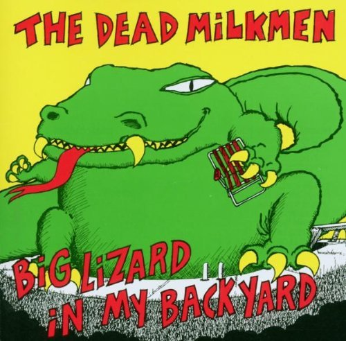 Dead Milkmen Big Lizard In My Back Yard