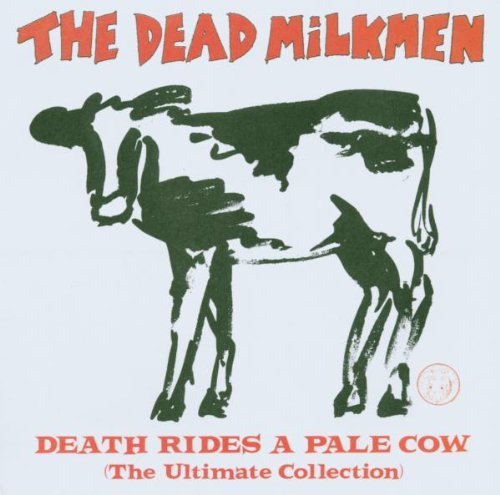 Dead Milkmen Death Rides A Pale Cow (greate