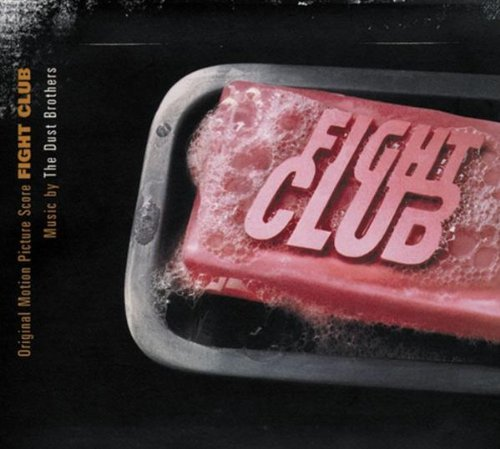 Fight Club Soundtrack Music By Dust Brothers