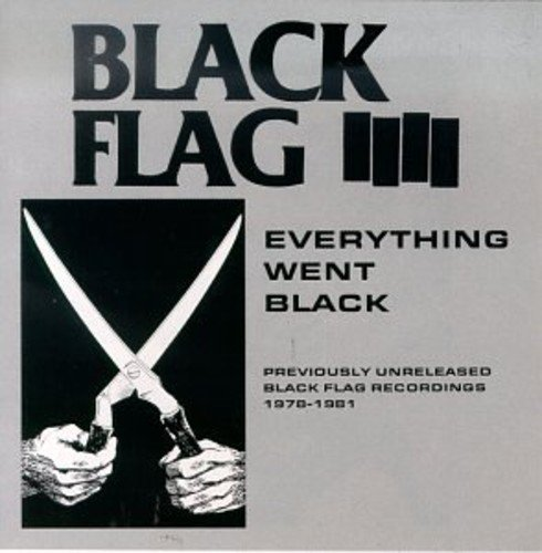 Black Flag Everything Went Black