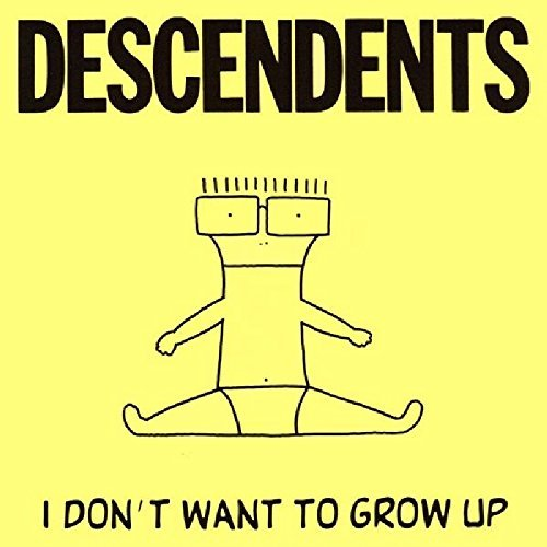 Descendents I Don't Want To Grow Up