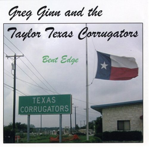 Greg & The Texas Corrugat Ginn Bent Edge