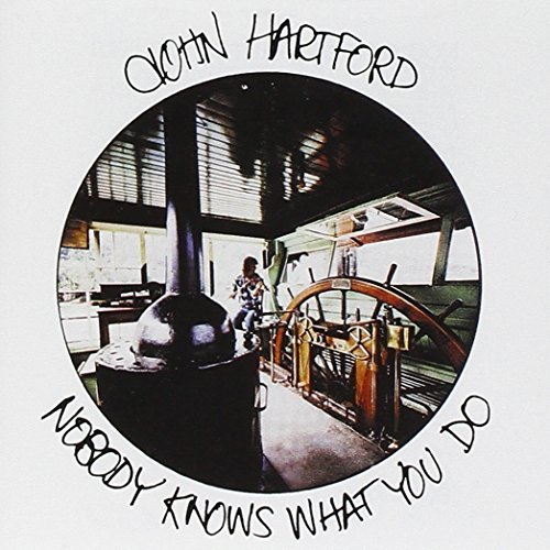 John Hartford Nobody Knows What You Do
