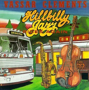 Vassar Clements Hillbilly Jazz Rides Again