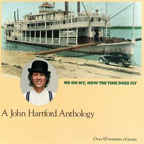 John Hartford Anthology Me Oh My How The Tim