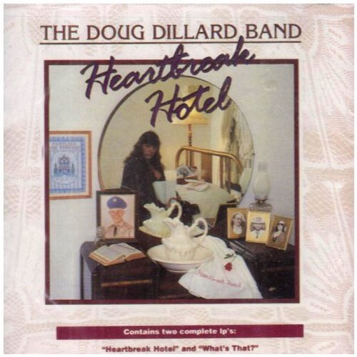 Doug Dillard Band Heartbreak Hotel