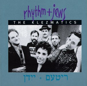 Klezmatics Rhythm & Jews