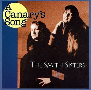 Smith Sisters Canary's Song