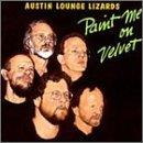 Austin Lounge Lizards Paint Me On Velvet